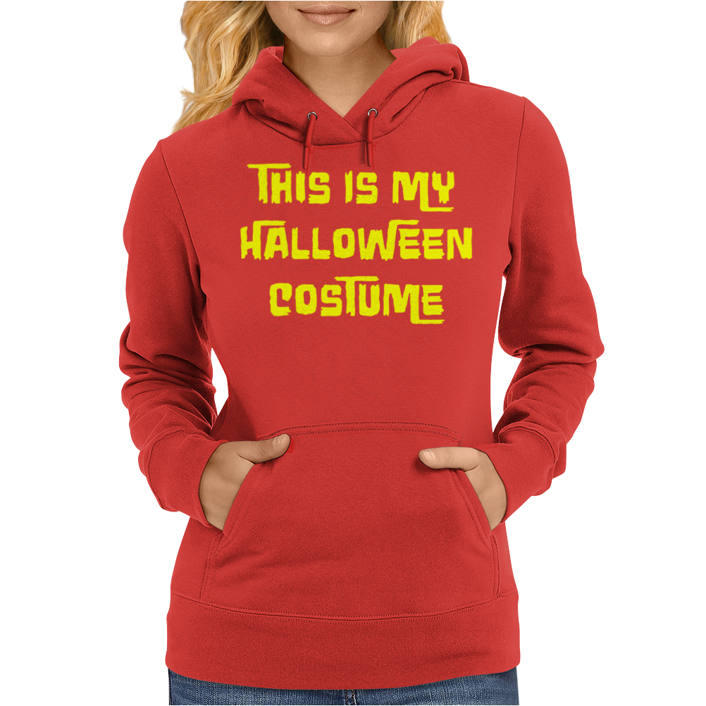 This Is My Halloween Costume Womens Hoodie