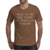 This Is My Too Tired To Function Mens T-Shirt