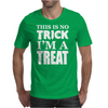 This Is No Trick, I'm A Treat Mens T-Shirt