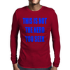 This is not the nerd you seek Mens Long Sleeve T-Shirt