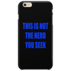 This is not the nerd you seek Phone Case
