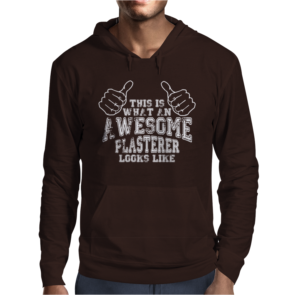 This Is What An Awesome Plasterer Looks Like Mens Hoodie