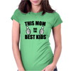 THIS MOM HAS THE BEST KIDS Womens Fitted T-Shirt