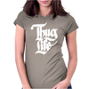 Thug Life Womens Fitted T-Shirt