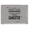 To Be A Gangster Tablet