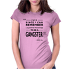 To Be A Gangster Womens Fitted T-Shirt