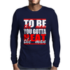 To Be The Man Ric Flair Woo Swag Trend Clothing Mens Long Sleeve T-Shirt