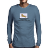 Today my decision making kinda resembles a squirrel trying to cross the street  Mens Long Sleeve T-Shirt