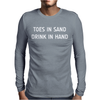 TOES IN SAND DRINK IN HAND Mens Long Sleeve T-Shirt