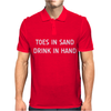 TOES IN SAND DRINK IN HAND Mens Polo