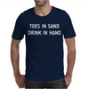 TOES IN SAND DRINK IN HAND Mens T-Shirt