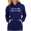 TOES IN SAND DRINK IN HAND Womens Hoodie