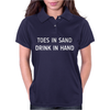 TOES IN SAND DRINK IN HAND Womens Polo