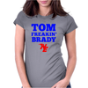 Tom Freakin Brady Womens Fitted T-Shirt