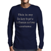Too Lazy To Get A Halloween Costume Mens Long Sleeve T-Shirt