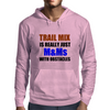 TRAIL MIX IS JUST M&Ms  WITH OBSTACLES Mens Hoodie