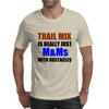 TRAIL MIX IS JUST M&Ms  WITH OBSTACLES Mens T-Shirt