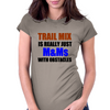 TRAIL MIX IS JUST M&Ms  WITH OBSTACLES Womens Fitted T-Shirt