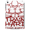 Train Hard Fight Easy Tablet