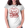 Train Hard Fight Easy Womens Fitted T-Shirt