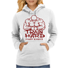 Train Hard Fight Easy Womens Hoodie