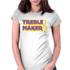 Treble Maker Womens Fitted T-Shirt