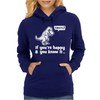 Trex If You're Happy And You Know It Womens Hoodie