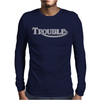 TROUBLE Mens Long Sleeve T-Shirt
