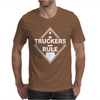 Truckers Rule Mens T-Shirt