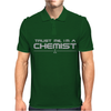 Trust me, I'm a chemist - chemistry lab science breaking bad gift tee Mens Polo
