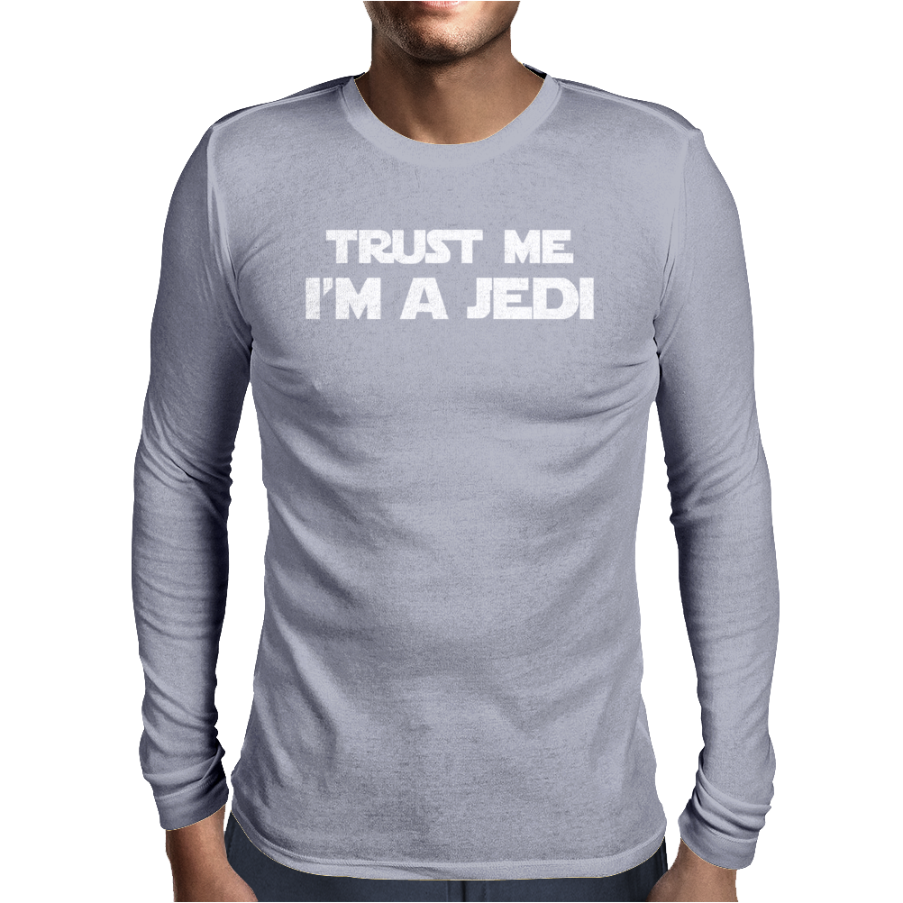 TRUST ME I'M A JEDI - Funny Printed Mens Mens Long Sleeve T-Shirt