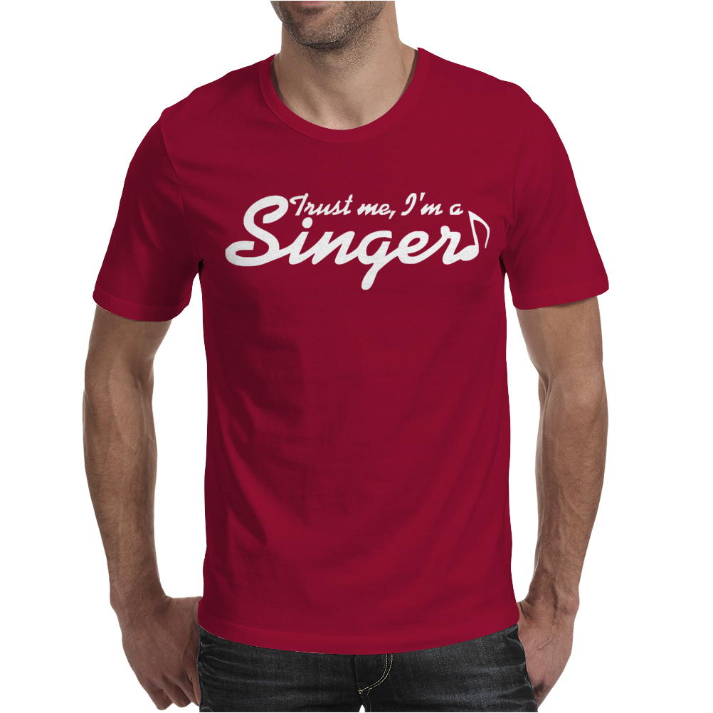 Trust me, I'm a singer - gift for musician idol song musical voice tee Mens T-Shirt
