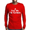 Trust me, I'm German - Deutschland Germany person race text pride tee Mens Long Sleeve T-Shirt