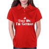 Trust me, I'm German - Deutschland Germany person race text pride tee Womens Polo
