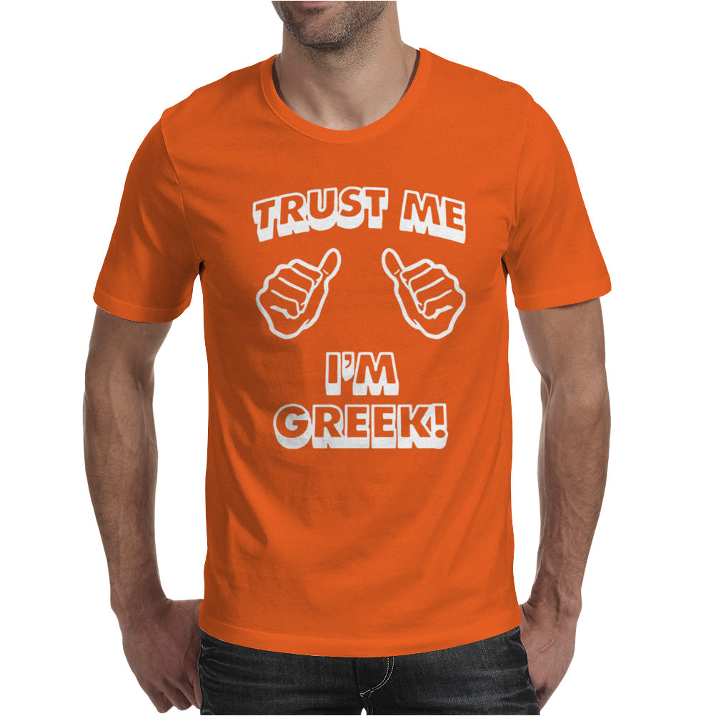 Trust Me I'm Greek Mens T-Shirt