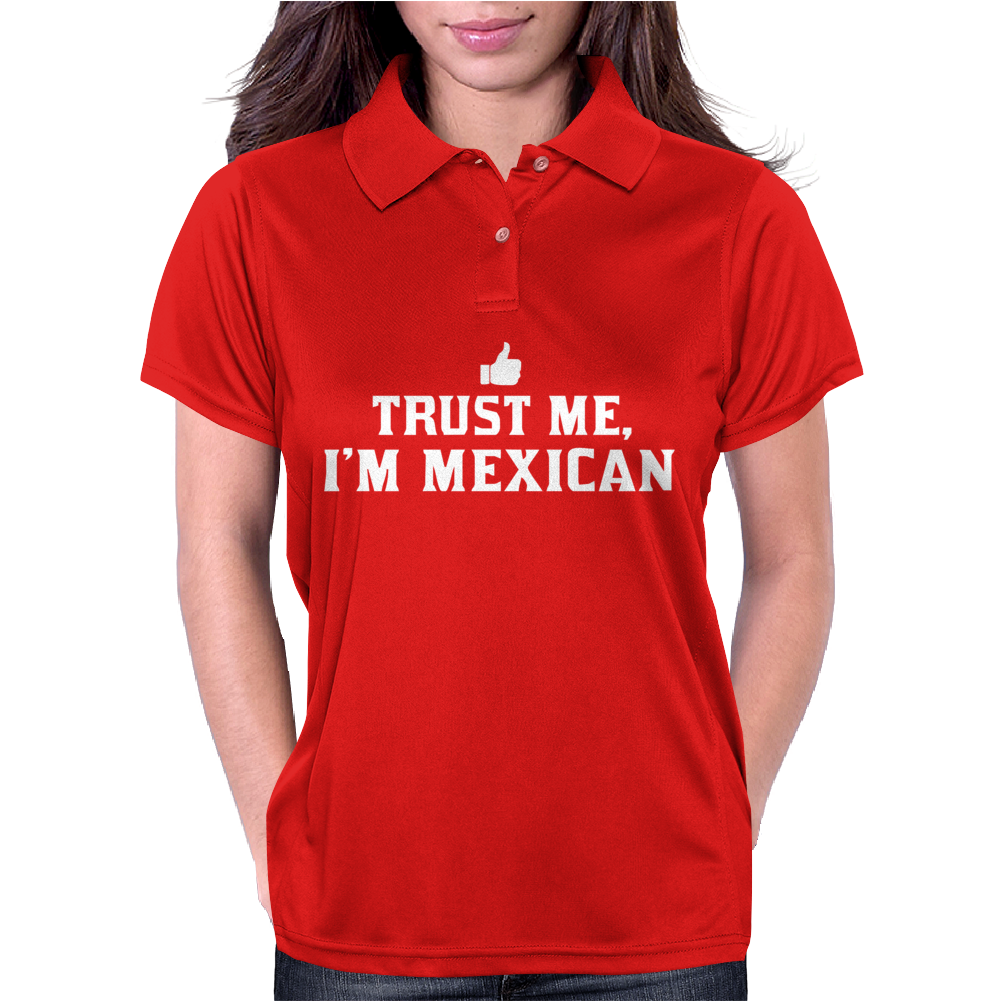 Trust me, I'm Mexican - Spanish Latino Mexico Mexicano text pride tee Womens Polo