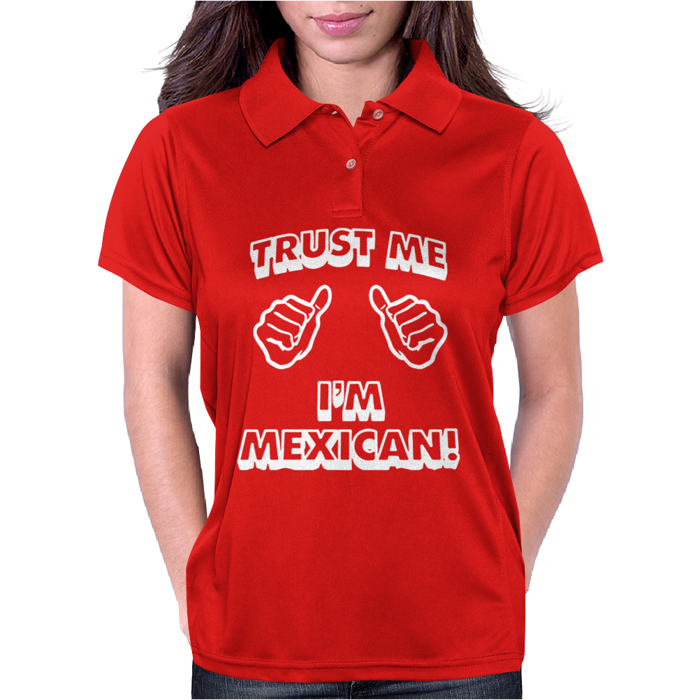 Trust Me I'm Mexican Womens Polo