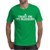 Trust me, I'm Russian - Russia person country culture text pride tee Mens T-Shirt
