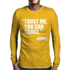 Trust me, you can dance alternative Mens Long Sleeve T-Shirt