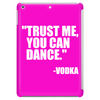 Trust me, you can dance alternative Tablet (vertical)