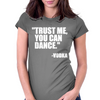 Trust me, you can dance alternative Womens Fitted T-Shirt