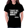 Trust me, you can dance alternative Womens Polo