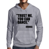 Trust me, you can dance Mens Hoodie