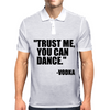 Trust me, you can dance Mens Polo
