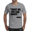 Trust me, you can dance Mens T-Shirt