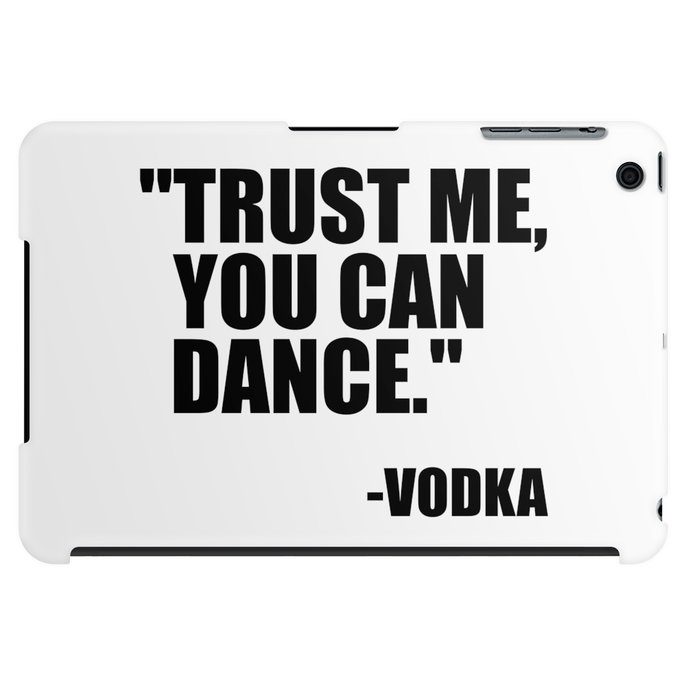 Trust me, you can dance Tablet (horizontal)