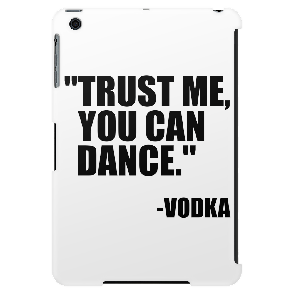 Trust me, you can dance Tablet (vertical)