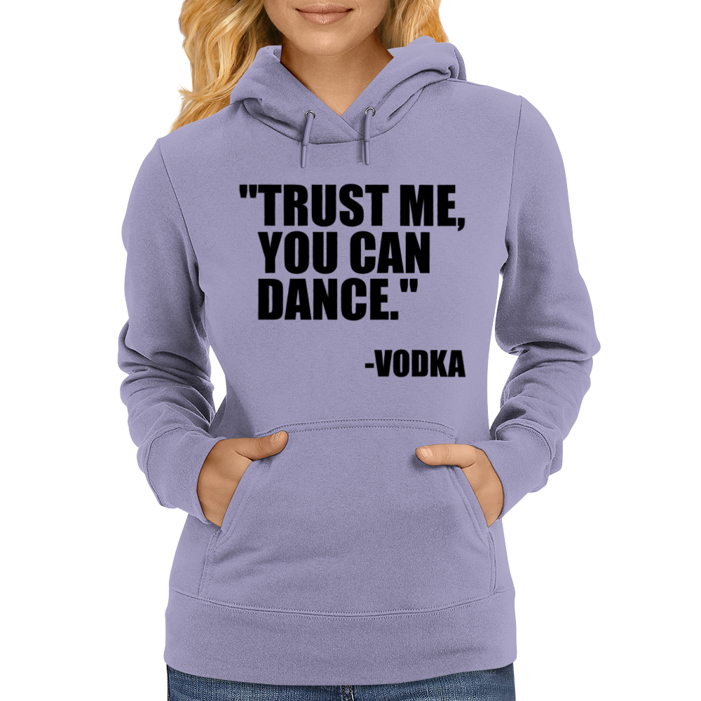 Trust me, you can dance Womens Hoodie