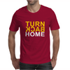 TURN BACK HOME Mens T-Shirt