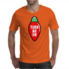 Turn Me On Mens T-Shirt
